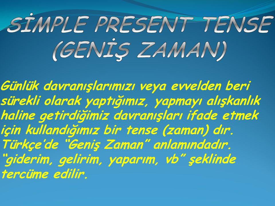 Simple Present Tense'de olumlu cümlede yardımcı fiil kullanılmaz.