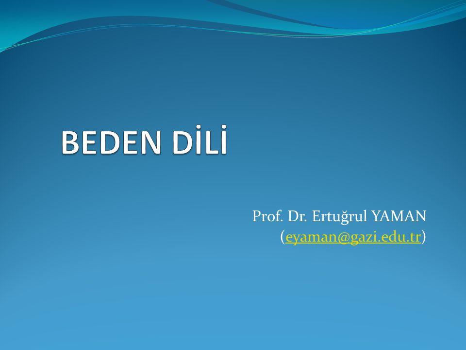 Prof. Dr. Ertuğrul YAMAN (eyaman@gazi.edu.tr)eyaman@gazi.edu.tr