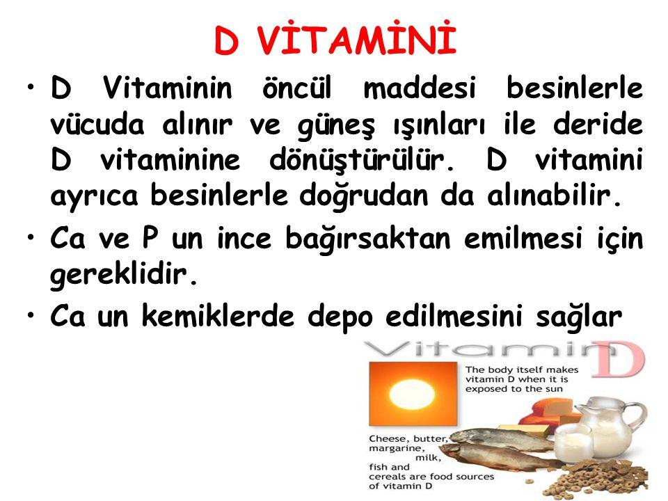 D VİTAMİNİ D Vitaminin öncül maddesi besinlerle vücuda alınır ve güneş ışınları ile deride D vitaminine dönüştürülür. D vitamini ayrıca besinlerle doğ
