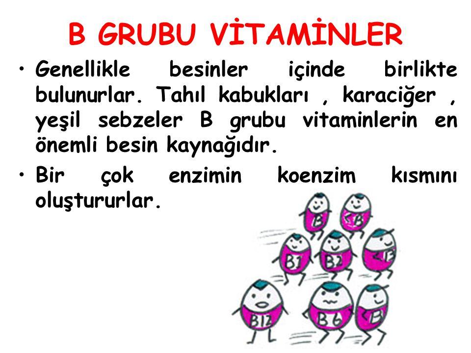 B GRUBU VİTAMİNLER Genellikle besinler içinde birlikte bulunurlar. Tahıl kabukları, karaciğer, yeşil sebzeler B grubu vitaminlerin en önemli besin kay