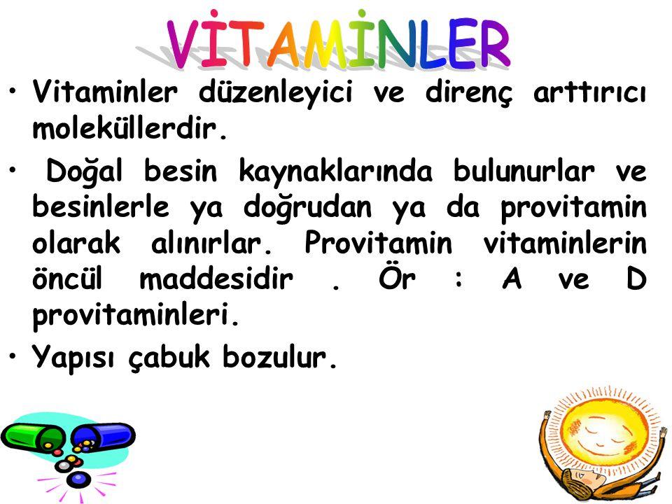 Vitaminler düzenleyici ve direnç arttırıcı moleküllerdir. Doğal besin kaynaklarında bulunurlar ve besinlerle ya doğrudan ya da provitamin olarak alını