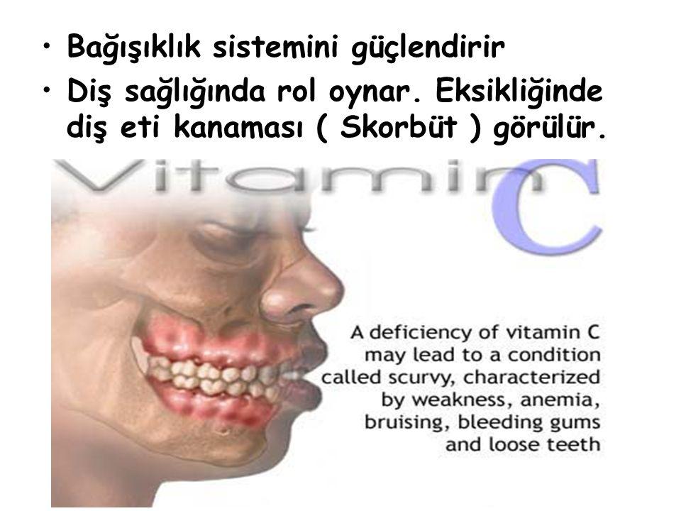 Bağışıklık sistemini güçlendirir Diş sağlığında rol oynar. Eksikliğinde diş eti kanaması ( Skorbüt ) görülür.