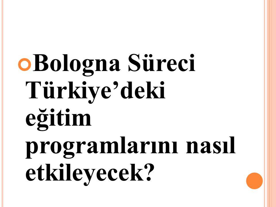Bologna Süreci Türkiye'deki eğitim programlarını nasıl etkileyecek?