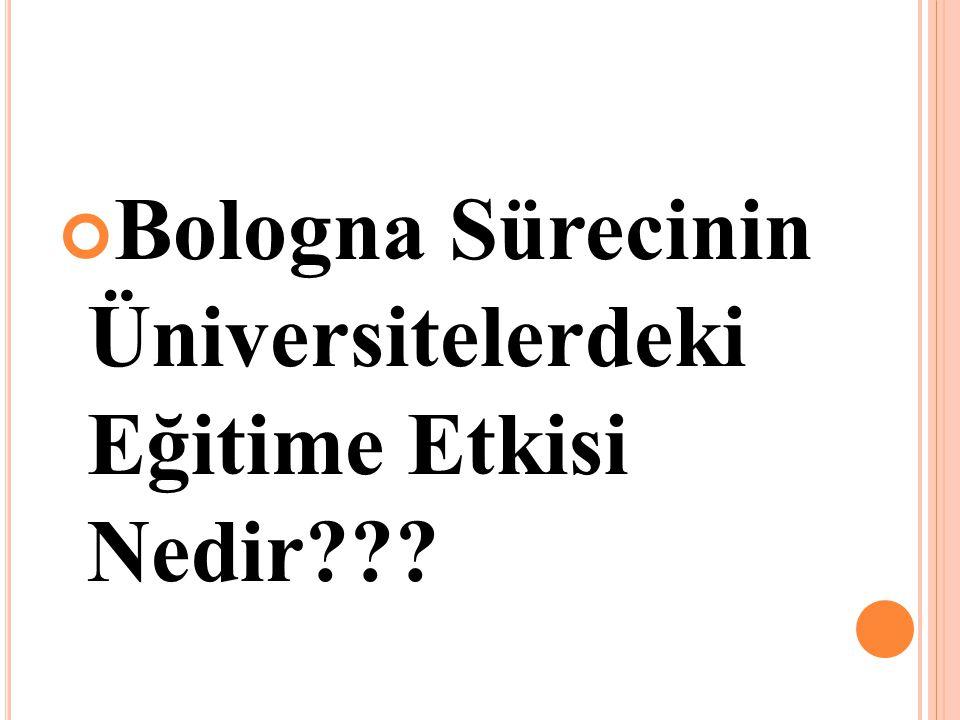 Bologna Sürecinin Üniversitelerdeki Eğitime Etkisi Nedir???
