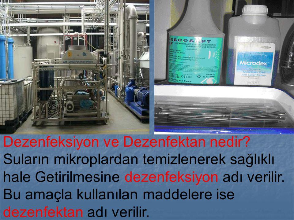 Dezenfeksiyon ve Dezenfektan nedir? Suların mikroplardan temizlenerek sağlıklı hale Getirilmesine dezenfeksiyon adı verilir. Bu amaçla kullanılan madd