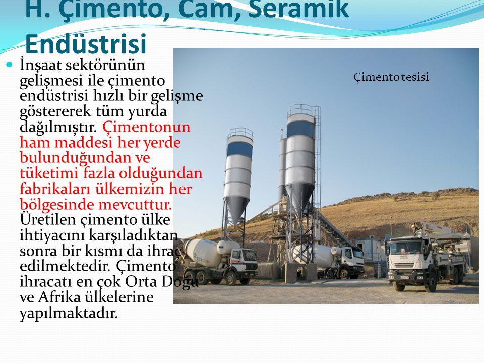 H. Çimento, Cam, Seramik Endüstrisi İnşaat sektörünün gelişmesi ile çimento endüstrisi hızlı bir gelişme göstererek tüm yurda dağılmıştır. Çimentonun
