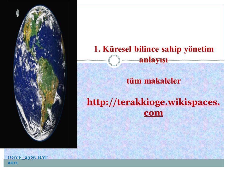 KÜRESEL BILINÇ_YÖNETIM 1. Küresel bilince sahip yönetim anlayışı 2.