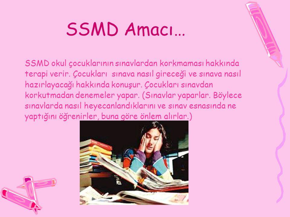 SSMD Amacı… SSMD okul çocuklarının sınavlardan korkmaması hakkında terapi verir.