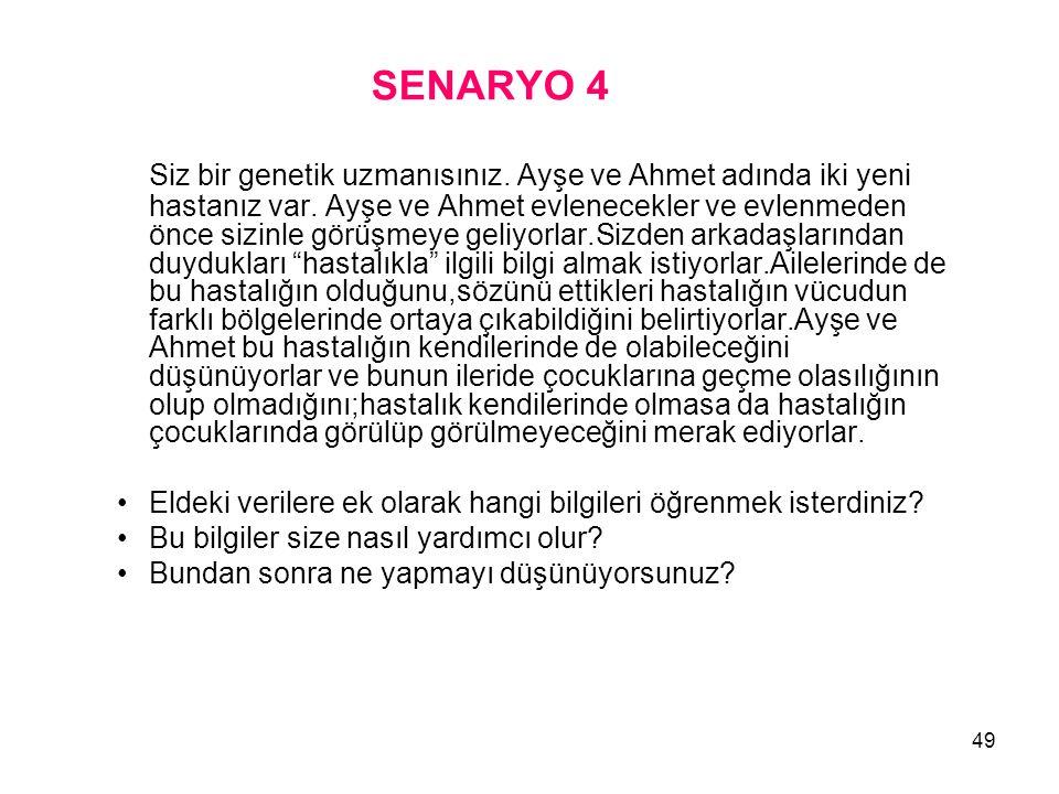 49 SENARYO 4 Siz bir genetik uzmanısınız. Ayşe ve Ahmet adında iki yeni hastanız var. Ayşe ve Ahmet evlenecekler ve evlenmeden önce sizinle görüşmeye