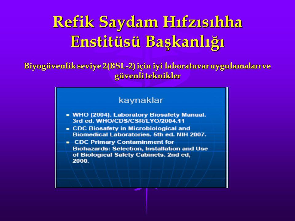 Refik Saydam Hıfzısıhha Enstitüsü Başkanlığı Biyogüvenlik seviye 2(BSL-2) için iyi laboratuvar uygulamaları ve güvenli teknikler