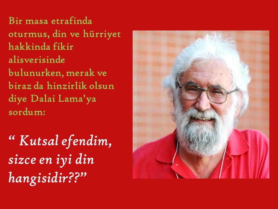 """Brezilyalı din bilimci Leonardo Boff ile Dalai Lama arasındaki kısa fakat anlamlı söyleşi. HANGİ DİNDEN OLDUĞUN ÖNEMLİ DEĞİL Leonardo, """"din biliminde"""