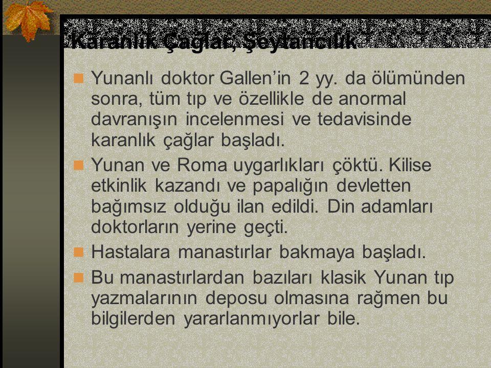 Karanlık Çağlar, Şeytancılık Yunanlı doktor Gallen'in 2 yy. da ölümünden sonra, tüm tıp ve özellikle de anormal davranışın incelenmesi ve tedavisinde
