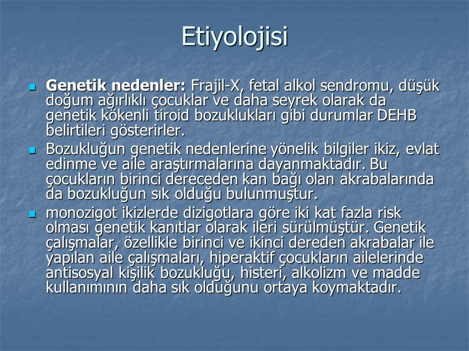 Etiyolojisi Genetik nedenler: Frajil-X, fetal alkol sendromu, düşük doğum ağırlıklı çocuklar ve daha seyrek olarak da genetik kökenli tiroid bozuklukl