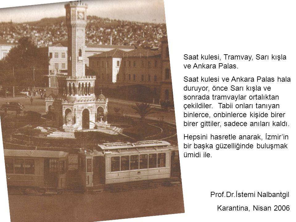 Saat kulesi, Tramvay, Sarı kışla ve Ankara Palas. Saat kulesi ve Ankara Palas hala duruyor, önce Sarı kışla ve sonrada tramvaylar ortalıktan çekildile