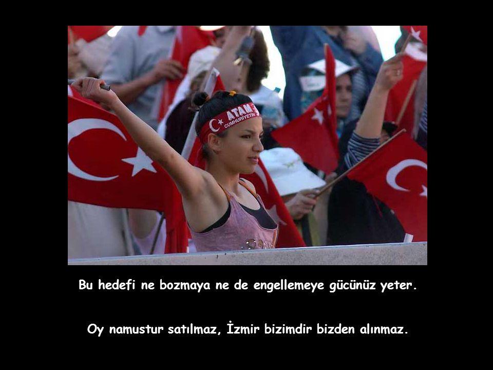 Arseniği sek içer yine de İzmir i vermeyiz. İzmir de tüm Türkiye de bizimdir.