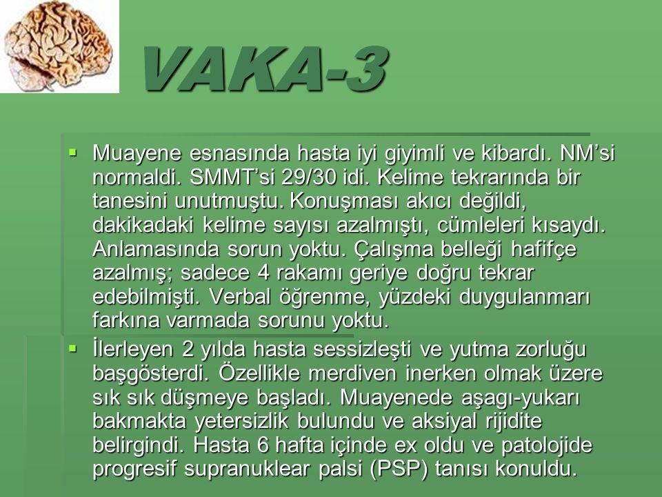 VAKA-3  Muayene esnasında hasta iyi giyimli ve kibardı.