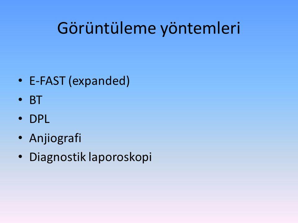Görüntüleme yöntemleri E-FAST (expanded) BT DPL Anjiografi Diagnostik laporoskopi