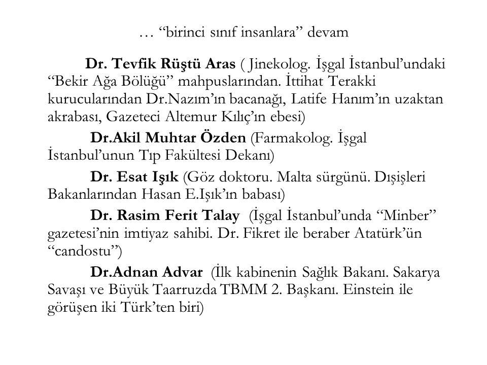 """""""birinci sınıf"""" insanlar… Dr. Cemil Topuzlu Paşa (Abdülhamid'in doktoru. İlk kez bir resmi binada kaloriferi devreye sokan kişi) Dr.Besim Ömer Paşa (J"""