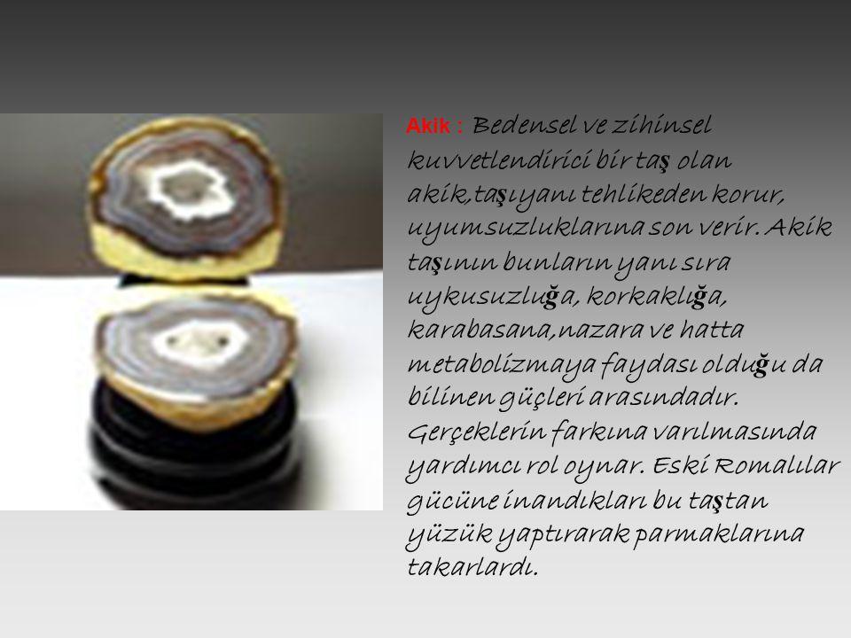 Sitrin : Sarıdan açık kahveye do ğ ru giden bir renk yelpazesi olu ş turan sitrin, birçok hastalı ğ ın iyile ş tirilmesinde kullanılmaktadır.