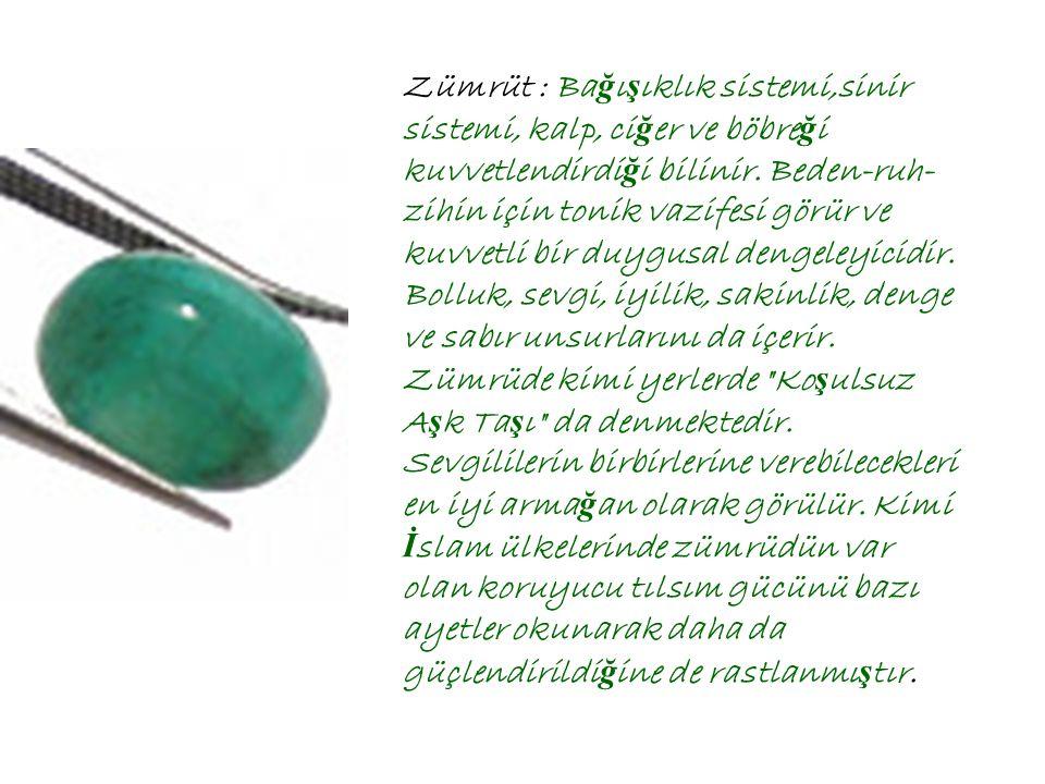 Turkuvaz : Bilinen ta ş ların ve de tılsım olarak kullanılan ta ş ların en popüleridir, çok sayıda da koruyucu özellikleri bulunur. Tüm vücudu kuvvetl