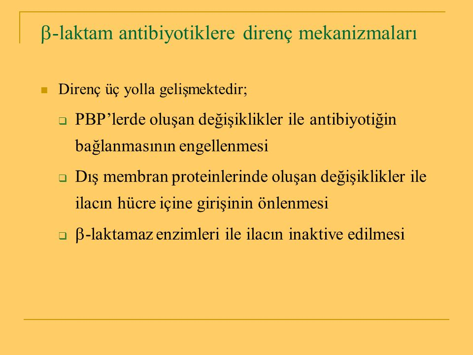 PER PER-1 1991 Pseudomonas extended resistance PER-1 1991 Pseudomonas extended resistance Fransa'da bir Türk hastadan izole edilen Fransa'da bir Türk hastadan izole edilen  P.aeruginosa suşunda tanımlanmıştır Penisilinlere, seftazidime, sefotaksime ve aztreonama etkilidirler Penisilinlere, seftazidime, sefotaksime ve aztreonama etkilidirler Karbapenemlere etkisi zayıftır Karbapenemlere etkisi zayıftır