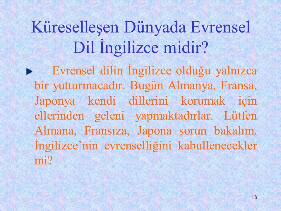 17 Türkçe Elastiki Bir Dil midir ? Her dilde sözcüklerin eşanlamlıları, mecaz anlamları, eşseslileri vardır. Bu durum, yalnızca Türkçe'ye özgü değildi