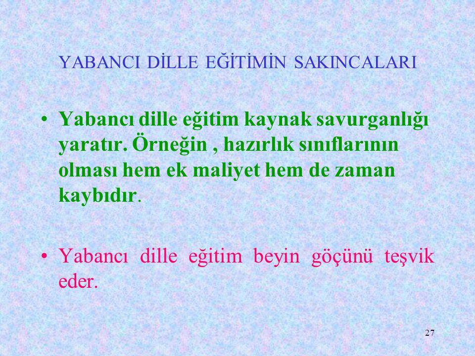 26 Türkçeyle eğitim gören Ankara Üniversitesi Siyasal Bilgiler Fakültesi (SBF) öğrencileri ile İngilizce eğitim gören ODTÜ öğrencileri üzerinde yapıla