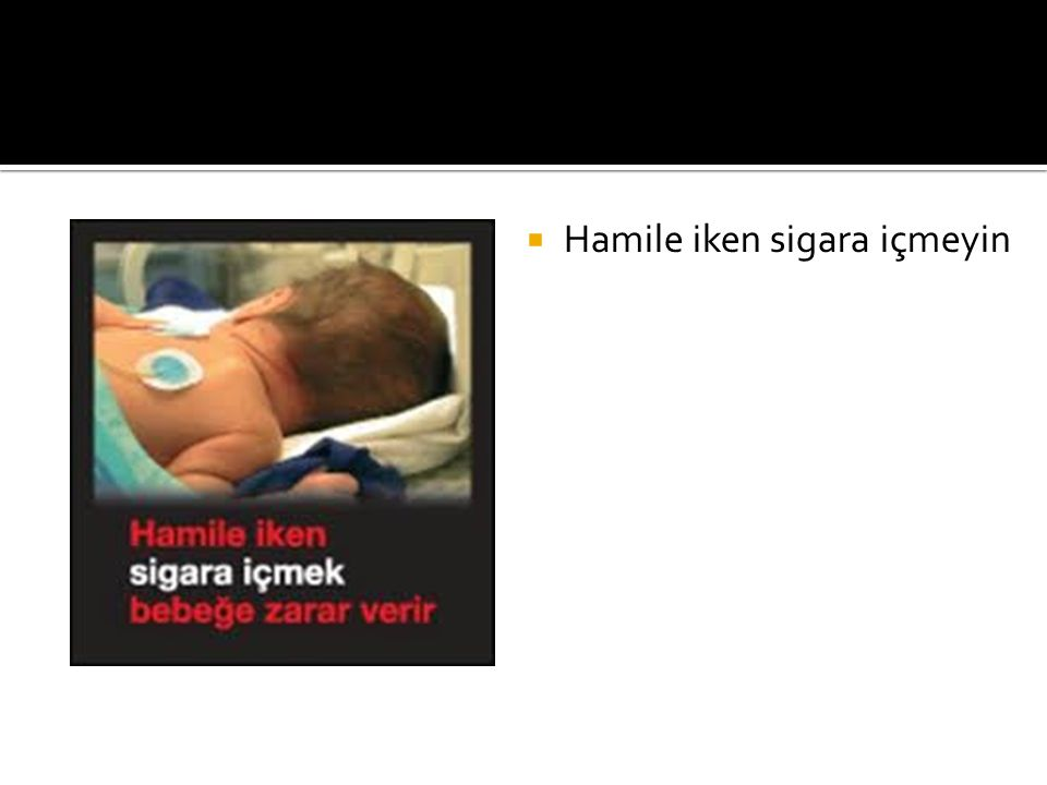  Hamile iken sigara içmeyin