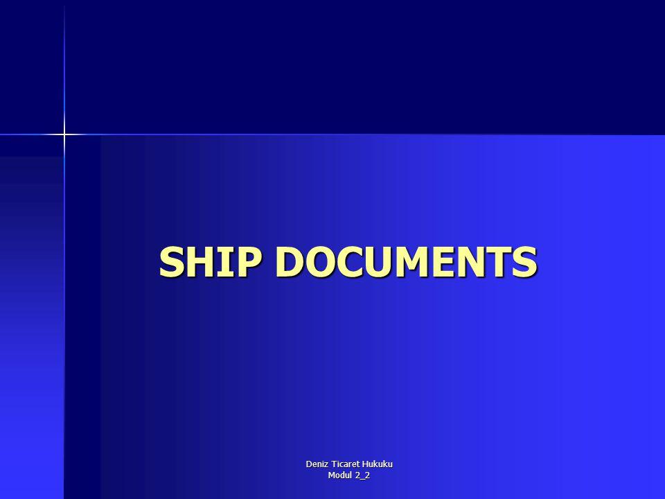 Deniz Ticaret Hukuku Modul 2_2 SHIP DOCUMENTS