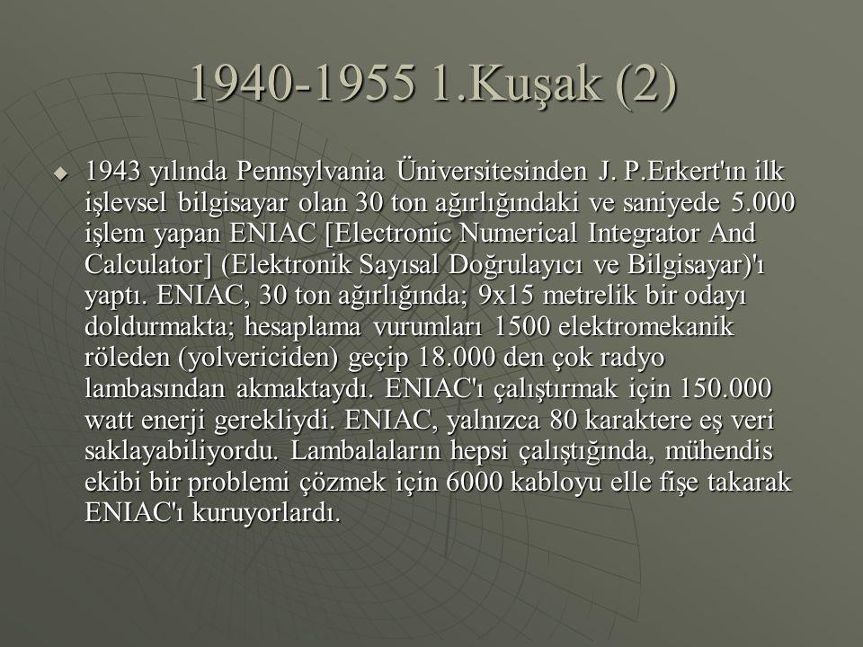 1940-1955 1.Kuşak (2)  1943 yılında Pennsylvania Üniversitesinden J.