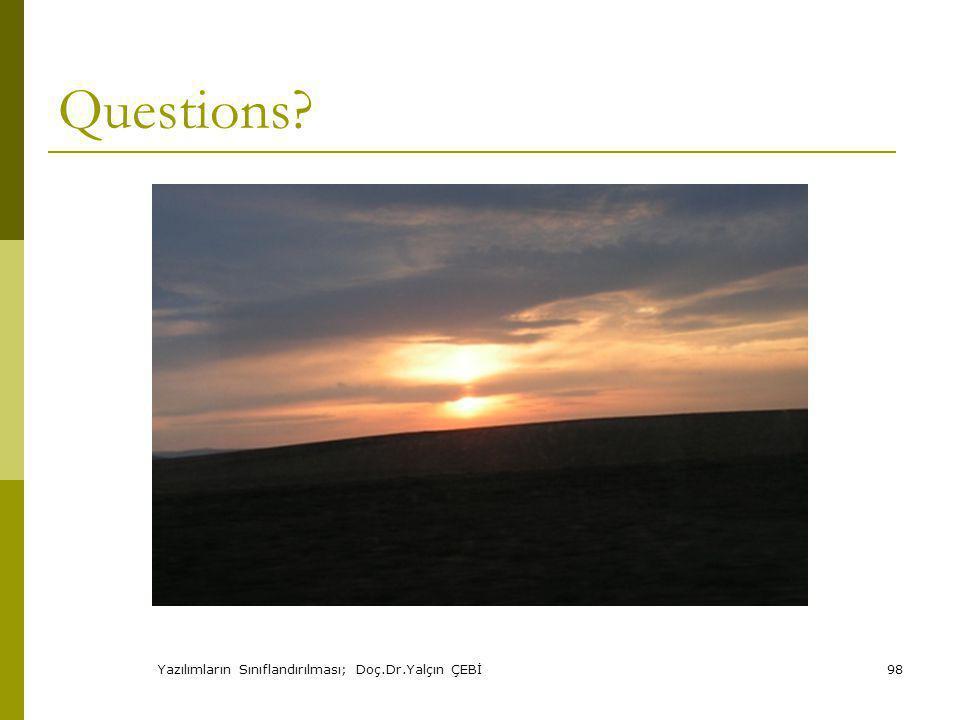 Yazılımların Sınıflandırılması; Doç.Dr.Yalçın ÇEBİ98 Questions?