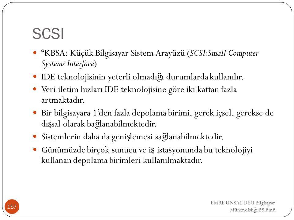 """EMRE UNSAL DEU Bilgisayar Mühendisli ğ i Bölümü SCSI """"KBSA: Küçük Bilgisayar Sistem Arayüzü (SCSI:Small Computer Systems Interface) IDE teknolojisinin"""