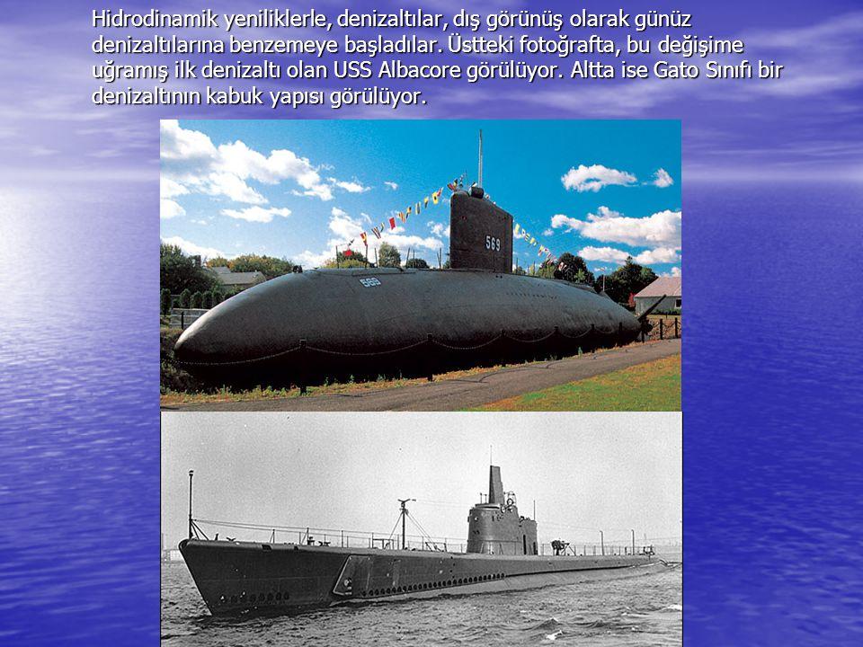 Hidrodinamik yeniliklerle, denizaltılar, dış görünüş olarak günüz denizaltılarına benzemeye başladılar. Üstteki fotoğrafta, bu değişime uğramış ilk de