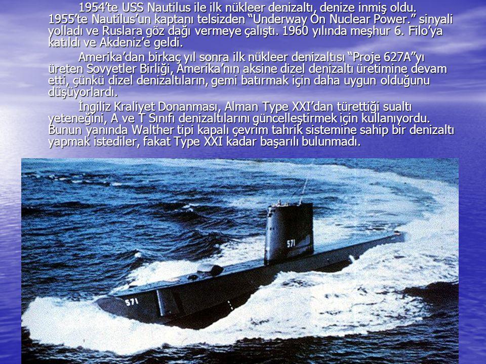 """1954'te USS Nautilus ile ilk nükleer denizaltı, denize inmiş oldu. 1955'te Nautilus'un kaptanı telsizden """"Underway On Nuclear Power."""" sinyali yolladı"""