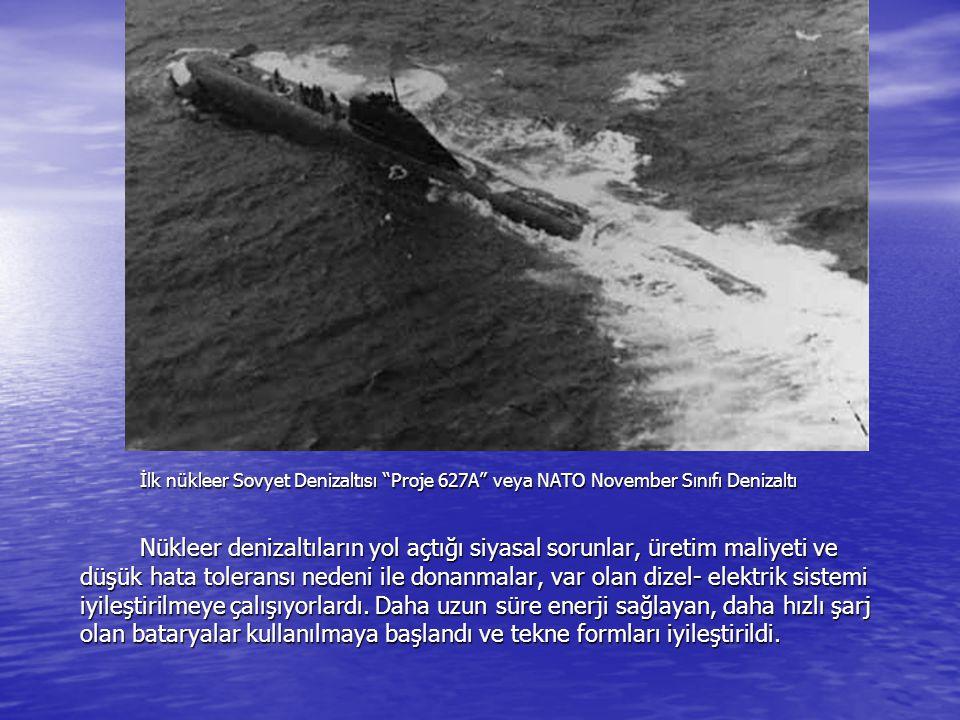 İlk nükleer Sovyet Denizaltısı Proje 627A veya NATO November Sınıfı Denizaltı Nükleer denizaltıların yol açtığı siyasal sorunlar, üretim maliyeti ve düşük hata toleransı nedeni ile donanmalar, var olan dizel- elektrik sistemi iyileştirilmeye çalışıyorlardı.