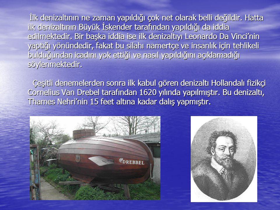 İlk denizaltının ne zaman yapıldığı çok net olarak belli değildir. Hatta ilk denizaltının Büyük İskender tarafından yapıldığı da iddia edilmektedir. B