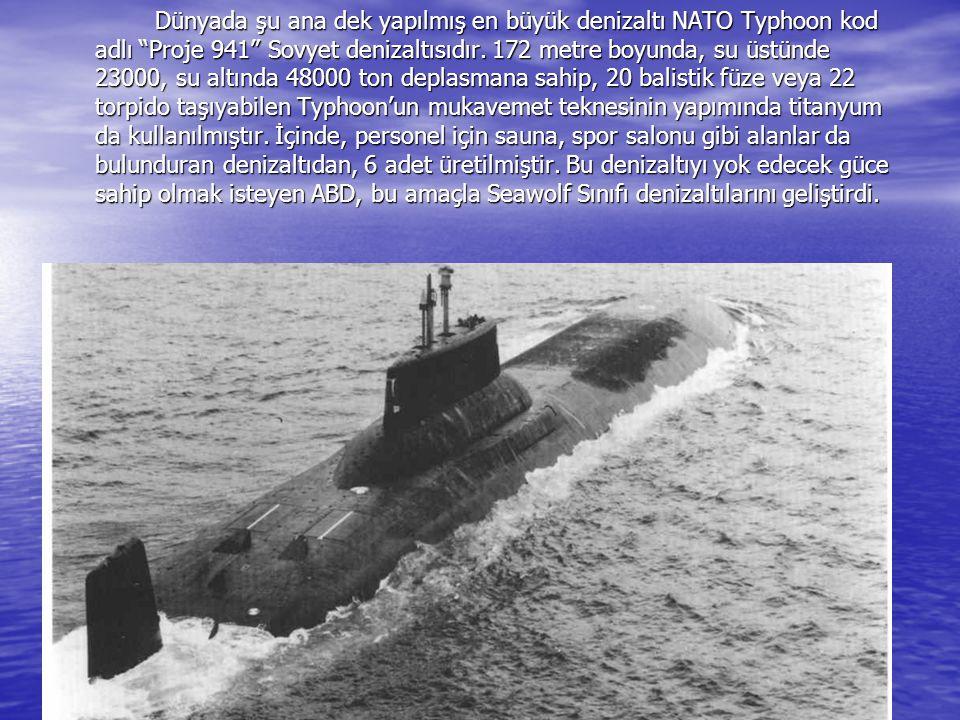 """Dünyada şu ana dek yapılmış en büyük denizaltı NATO Typhoon kod adlı """"Proje 941"""" Sovyet denizaltısıdır. 172 metre boyunda, su üstünde 23000, su altınd"""