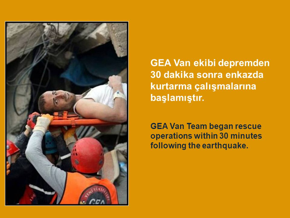 GEA Van Team began rescue operations within 30 minutes following the earthquake.