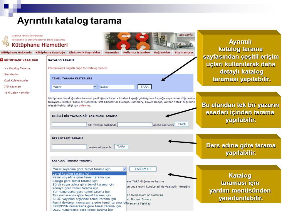 Ayrıntılı katalog tarama Ayrıntılı katalog tarama sayfasından çeşitli erişim uçları kullanılarak daha detaylı katalog taraması yapılabilir. Bu alandan