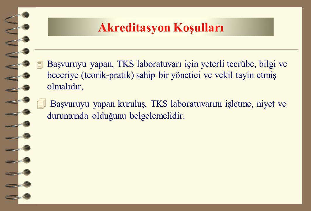 4 Başvuruyu yapan, TKS laboratuvarı için yeterli tecrübe, bilgi ve beceriye (teorik-pratik) sahip bir yönetici ve vekil tayin etmiş olmalıdır, 4 Başvu