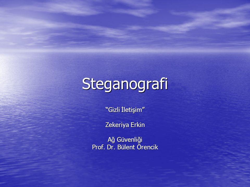 Zekeriya Erkin - Nisan 20052 Steganografi Steganografi- Veri içerisinde veri saklama Steganografi- Veri içerisinde veri saklama –Yunanca gizli yazı –İletişimin varlığını saklayan yöntem Kriptografi Kriptografi –Gizli mesajın anlaşılamaz hale getirilmesi –Mesajın varlığı bilinir ancak, içeriği anlaşılamaz Kriptografi mesajın içeriğini anlaşılmaz hale getirirken, steganografi mesajı görülemeyecek şekilde saklar.