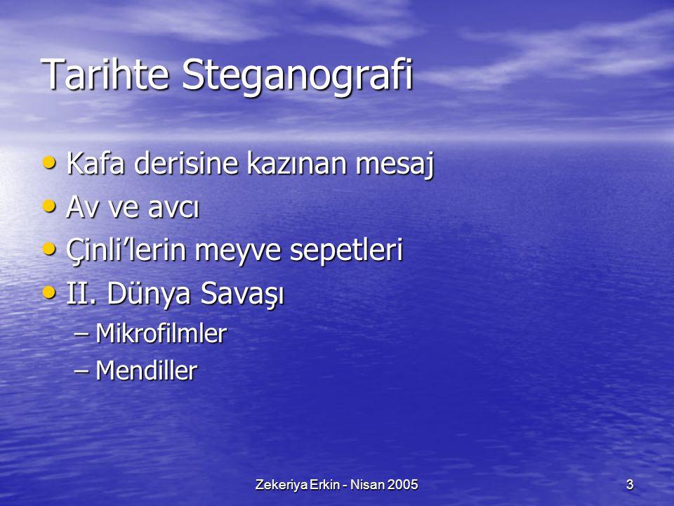 Zekeriya Erkin - Nisan 20053 Tarihte Steganografi Kafa derisine kazınan mesaj Kafa derisine kazınan mesaj Av ve avcı Av ve avcı Çinli'lerin meyve sepe