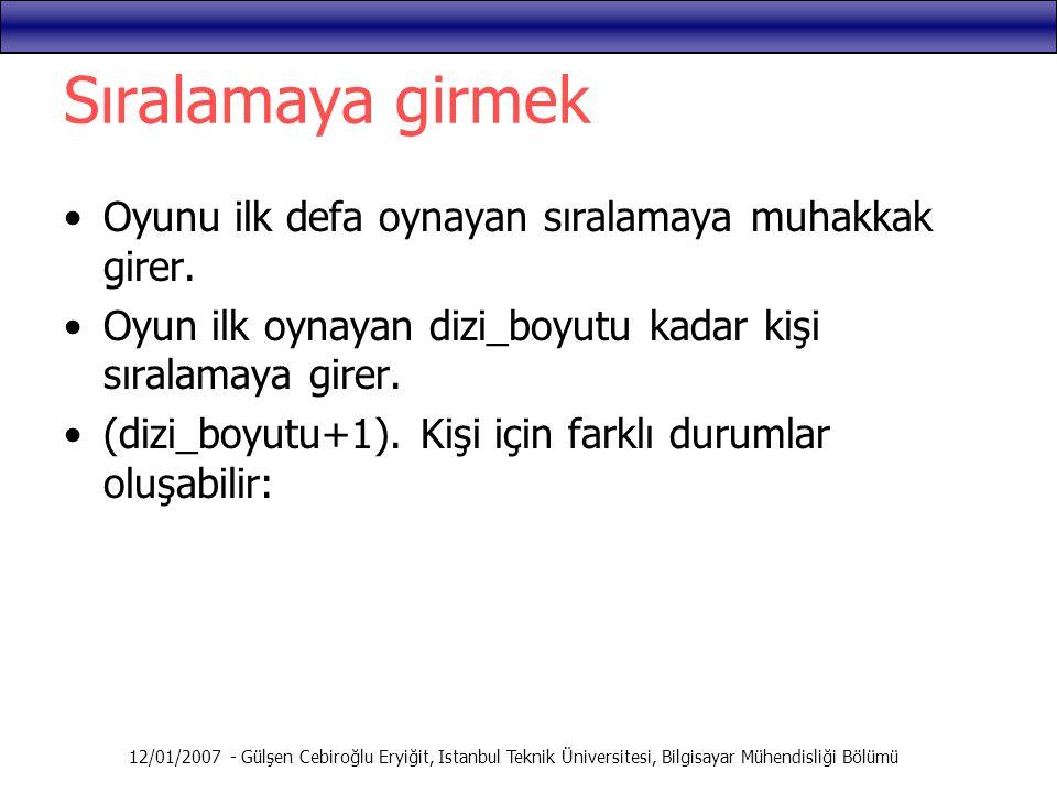 12/01/2007 - Gülşen Cebiroğlu Eryiğit, Istanbul Teknik Üniversitesi, Bilgisayar Mühendisliği Bölümü Sıralamaya girmek Oyunu ilk defa oynayan sıralamay