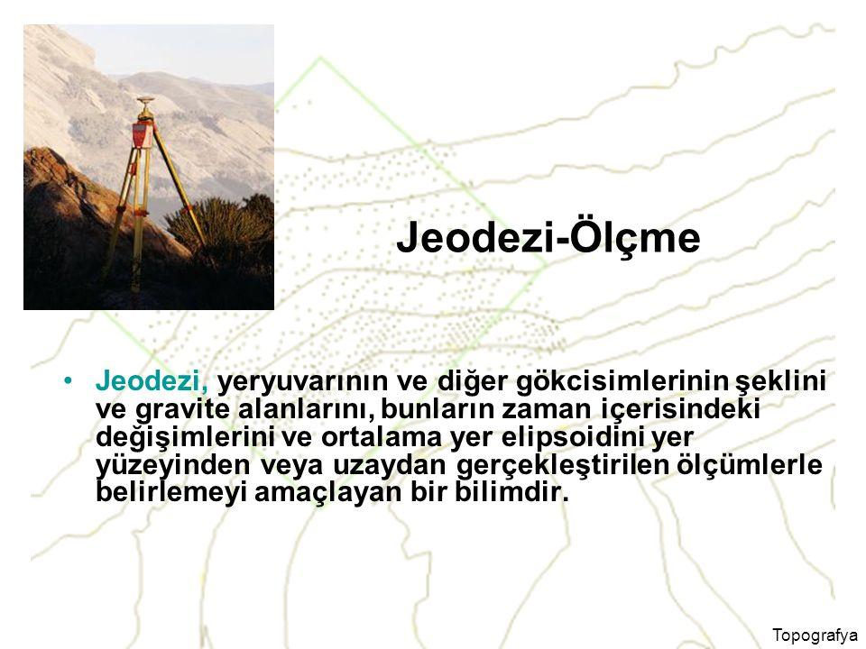 Topografya Jeodezi-Ölçme Jeodezi, yeryuvarının ve diğer gökcisimlerinin şeklini ve gravite alanlarını, bunların zaman içerisindeki değişimlerini ve ortalama yer elipsoidini yer yüzeyinden veya uzaydan gerçekleştirilen ölçümlerle belirlemeyi amaçlayan bir bilimdir.
