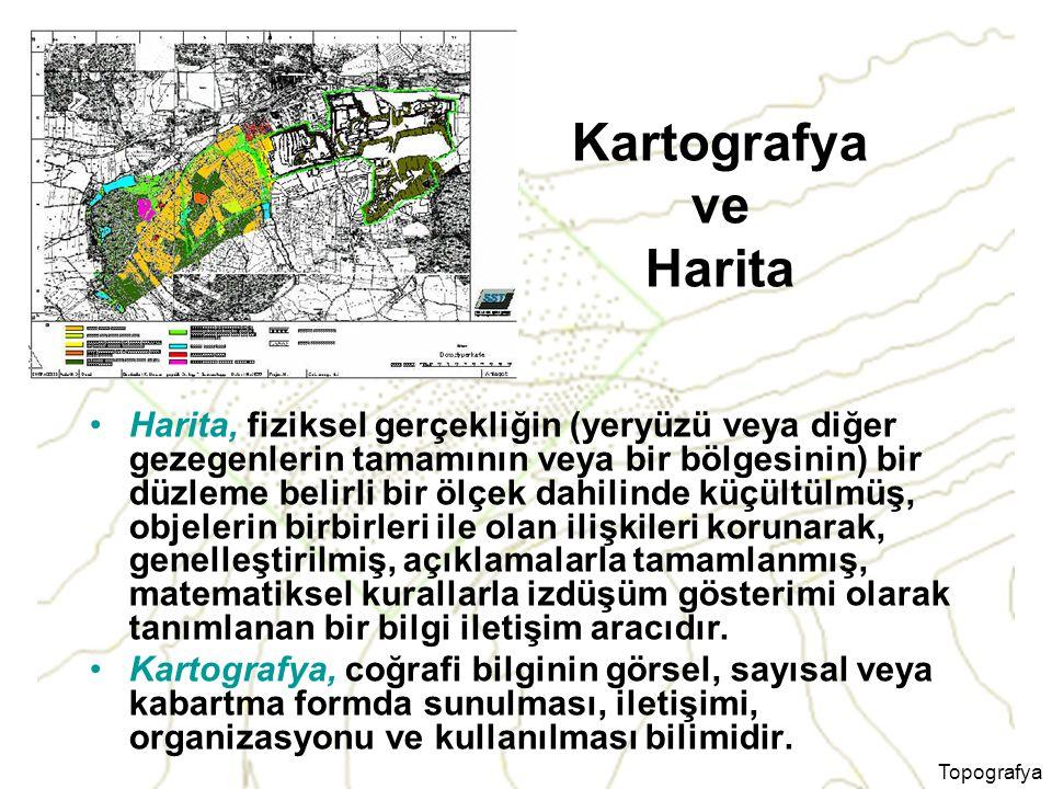 Topografya Kartografya ve Harita Harita, fiziksel gerçekliğin (yeryüzü veya diğer gezegenlerin tamamının veya bir bölgesinin) bir düzleme belirli bir ölçek dahilinde küçültülmüş, objelerin birbirleri ile olan ilişkileri korunarak, genelleştirilmiş, açıklamalarla tamamlanmış, matematiksel kurallarla izdüşüm gösterimi olarak tanımlanan bir bilgi iletişim aracıdır.