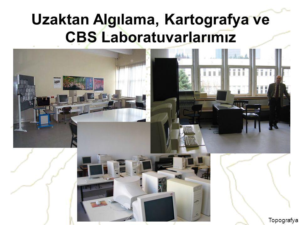 Topografya Uzaktan Algılama, Kartografya ve CBS Laboratuvarlarımız