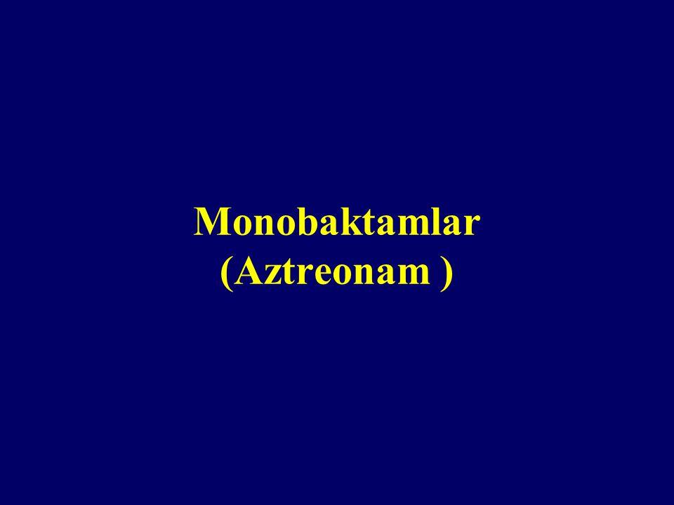 Monobaktamlar (Aztreonam )