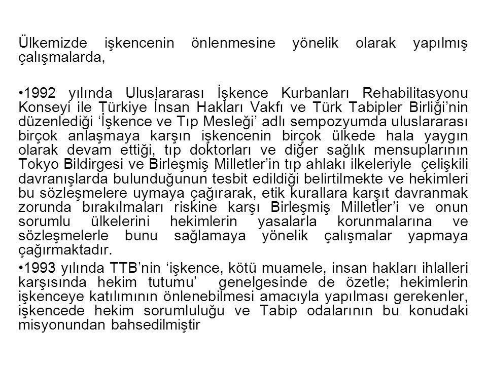 Ülkemizde işkencenin önlenmesine yönelik olarak yapılmış çalışmalarda, 1992 yılında Uluslararası İşkence Kurbanları Rehabilitasyonu Konseyi ile Türkiy