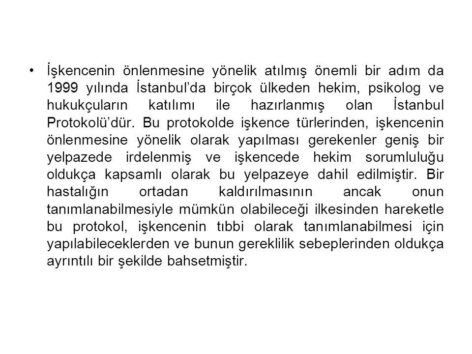 İşkencenin önlenmesine yönelik atılmış önemli bir adım da 1999 yılında İstanbul'da birçok ülkeden hekim, psikolog ve hukukçuların katılımı ile hazırla