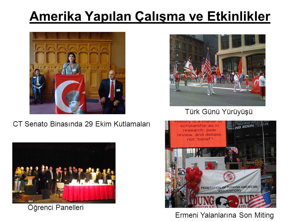 Amerika Yapılan Çalışma ve Etkinlikler Öğrenci Panelleri Türk Günü Yürüyüşü Ermeni Yalanlarına Son Miting CT Senato Binasında 29 Ekim Kutlamaları